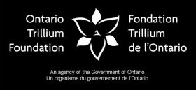 Ontario Trillium Foundation - An Agency of the Government of Ontario.